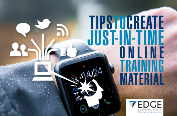 Infographic: Essential Tips to Create Just-in-Time Online Training Material
